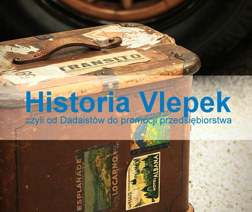 Historia Vlepek, czyli od Dadaistów do promocji przedsiębiorstwa