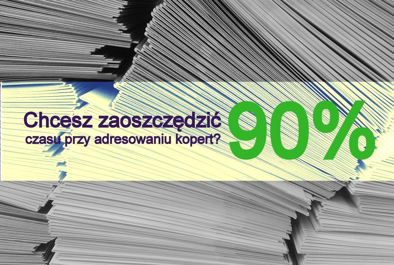 Chcesz zaoszczędzić 90% czasu przy adresowaniu kopert? Zobacz jak łatwo to zrobić